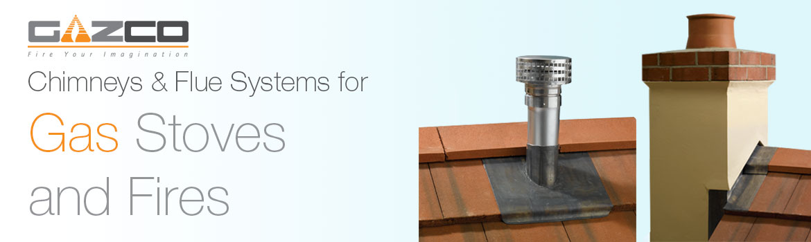 Chimneys & Flue Systems for Gas Stoves & Fires